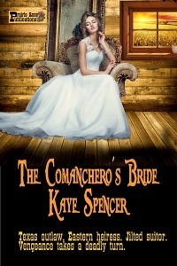 The Comanchero's Bride by Kaye Spencer